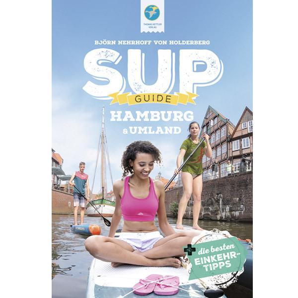 SUP-GUIDE Hamburg & Umgebung - Gewässerführer