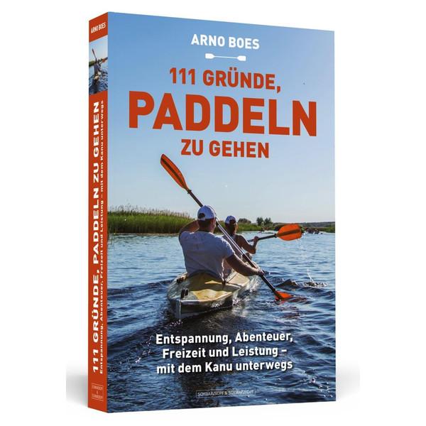 111 Gründe, paddeln zu gehen - Sportratgeber
