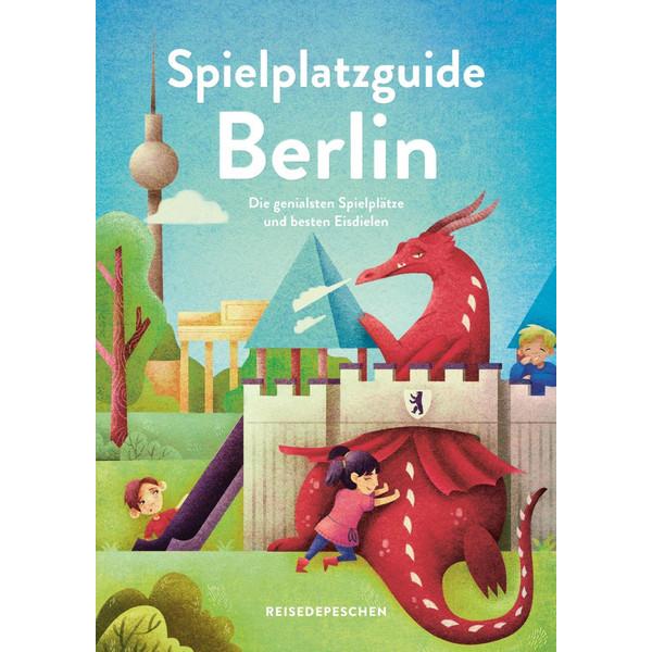 Spielplatzguide Berlin - Reiseführer für Familien - Reiseführer