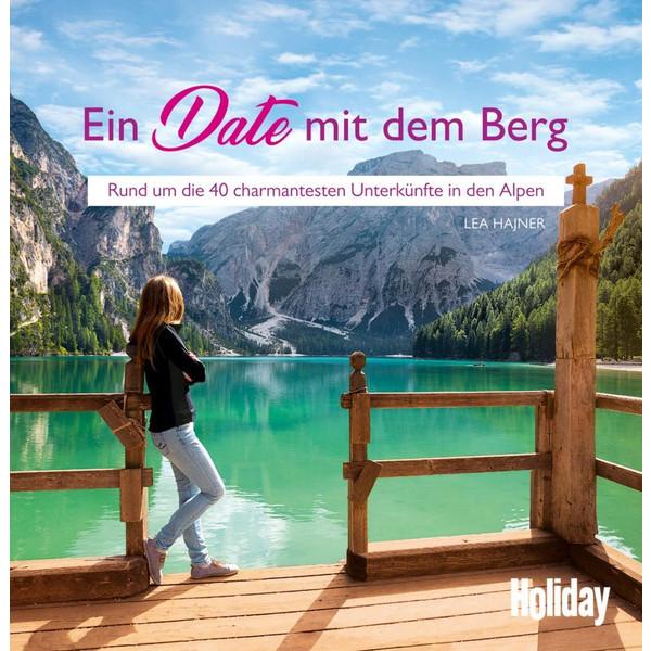 HOLIDAY Reisebuch: Ein Date mit dem Berg - Reiseführer