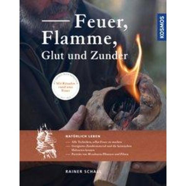 Feuer, Flamme, Glut und Zunder - Survival Guide