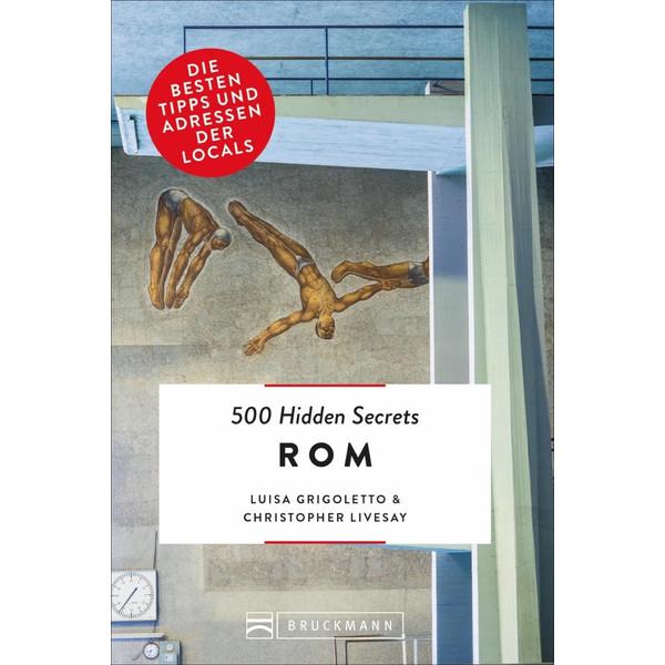 500 Hidden Secrets Rom - Reiseführer