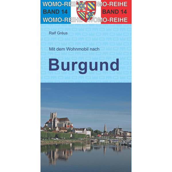 Mit dem Wohnmobil durch Burgund - Reiseführer