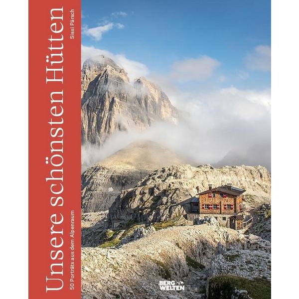 Unsere schönsten Hütten - Sachbuch