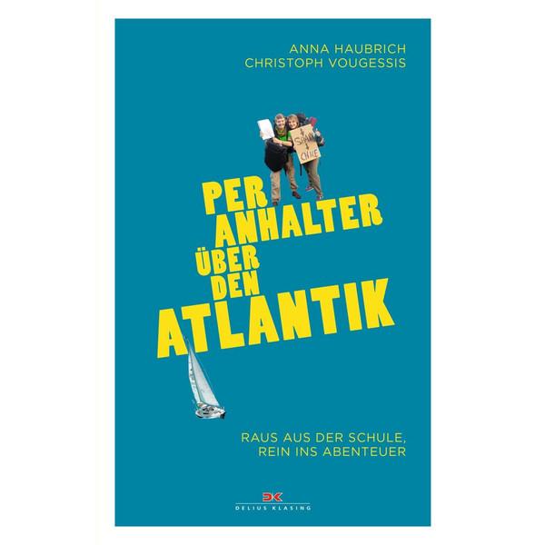 Per Anhalter über den Atlantik - Reisebericht