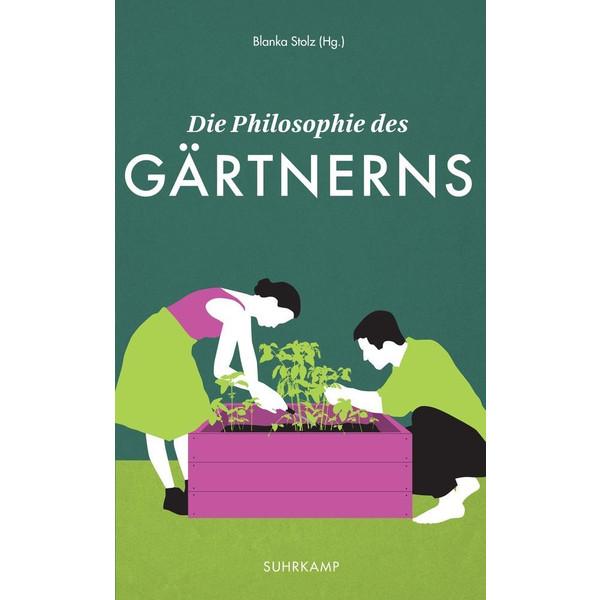 Die Philosophie des Gärtnerns - Ratgeber