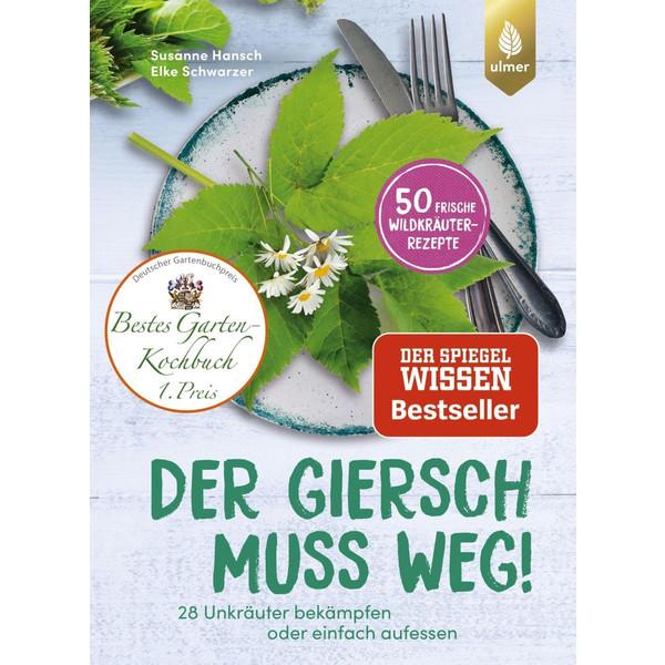 Der Giersch muss weg! - Kochbuch