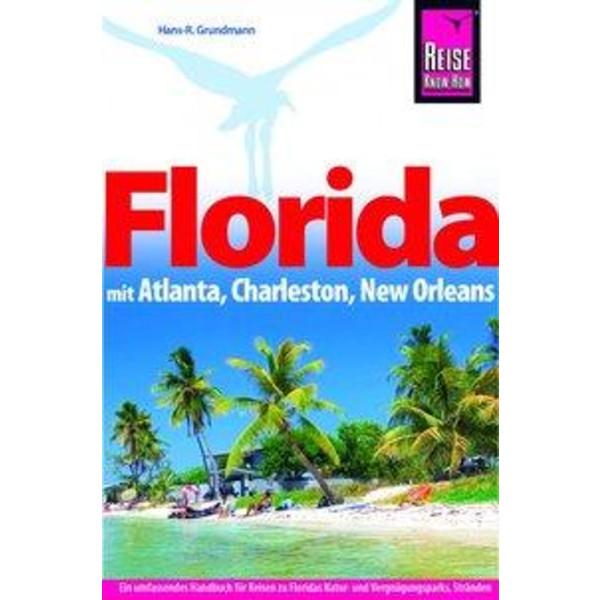 Reise Know-How Reiseführer Florida mit Atlanta, Charleston, New Orleans - Reiseführer