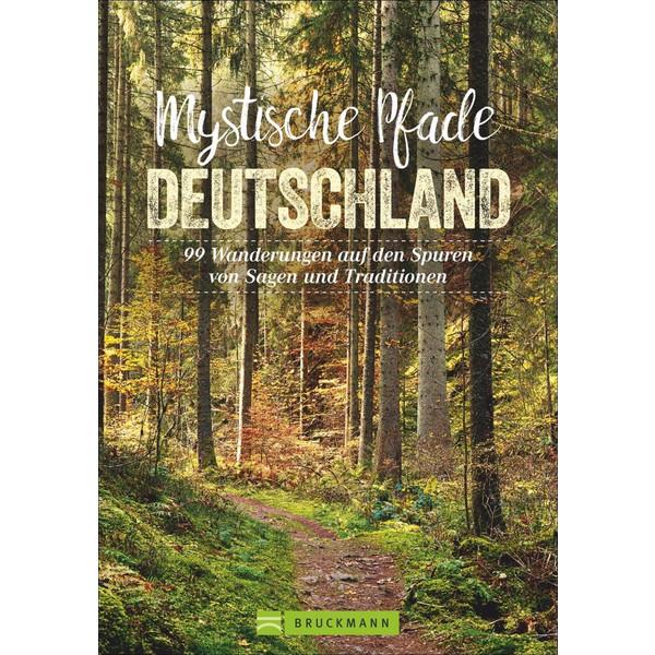 Mystische Pfade Deutschland - Wanderführer