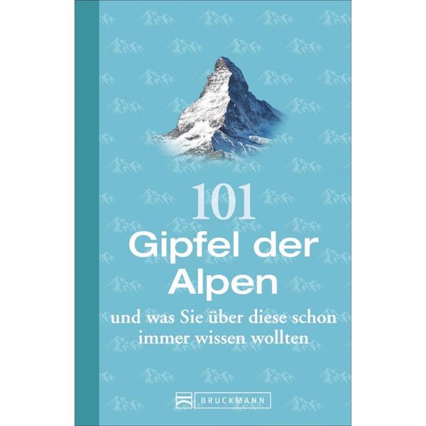 101 Gipfel der Alpen und was Sie über diese schon immer wissen wollten - Sachbuch