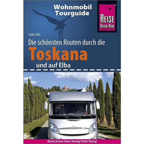 Reise Know-How Wohnmobil-Tourguide Toskana und Elba - Reiseführer