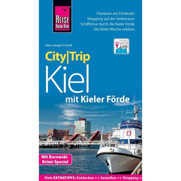Reise Know-How CityTrip Kiel mit Kieler Förde (mit Borowski-Krimi-Special) - Reiseführer
