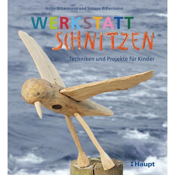 Werkstatt Schnitzen - Kinderbuch