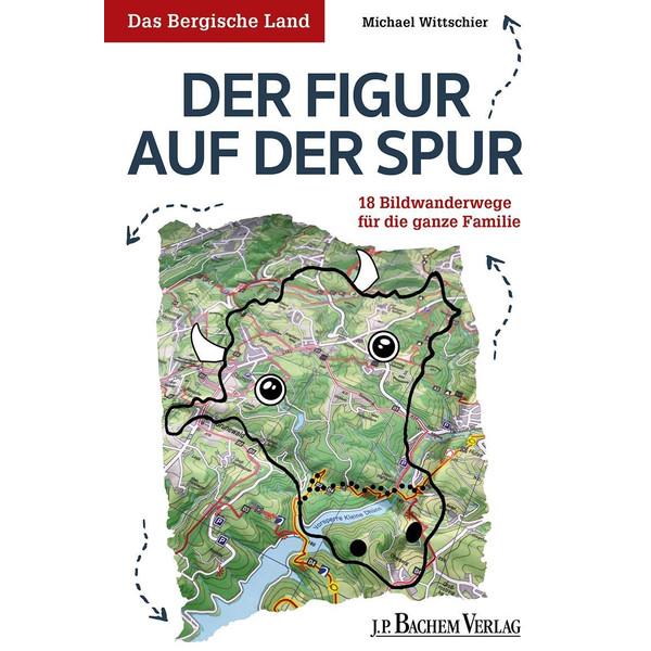 Das Bergische Land: Der Figur auf der Spur - Reiseführer