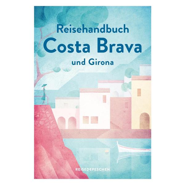 Reisehandbuch Costa Brava und Girona - Reiseführer