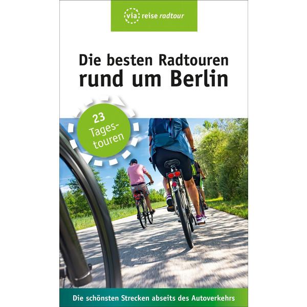 Die besten Radtouren rund um Berlin - Radwanderführer