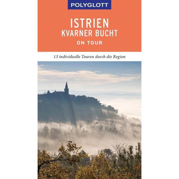 POLYGLOTT on tour Reiseführer Istrien/Kvarner Bucht - Reiseführer