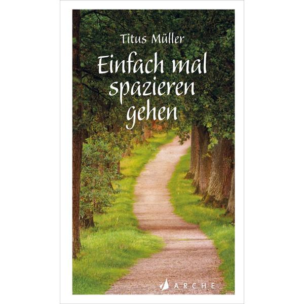 Einfach mal spazieren gehen - Sachbuch