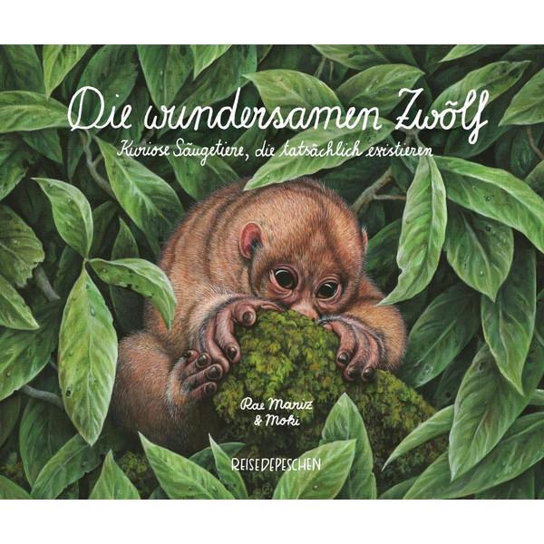 Die wundersamen Zwölf - Kuriose Säugetiere, die tatsächlich existieren - Kinderbuch