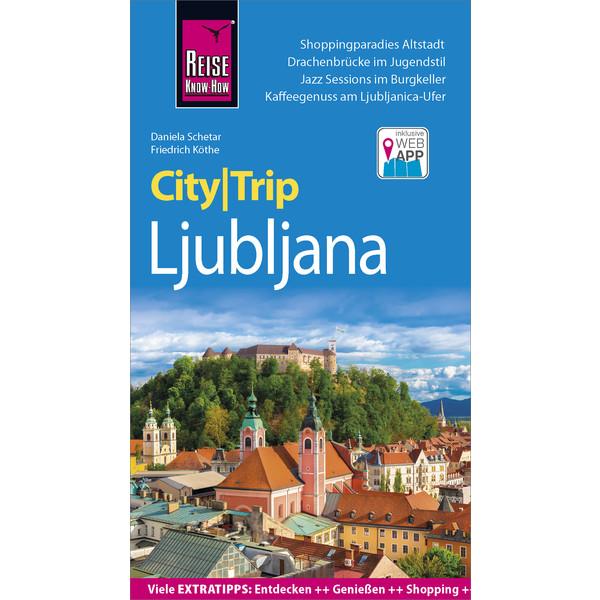 Reise Know-How CityTrip Ljubljana - Reiseführer