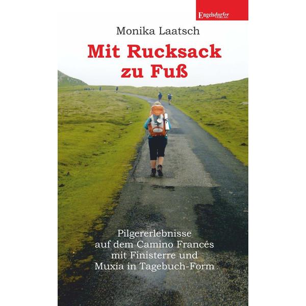 Mit Rucksack zu Fuß - Reisebericht