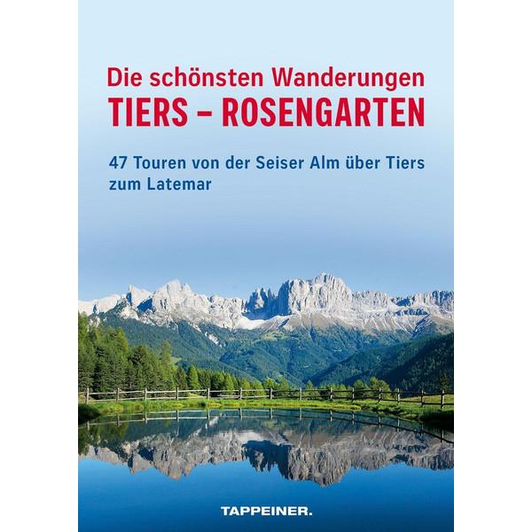 Die schönsten Wanderungen Tiers - Rosengarten - Wanderführer