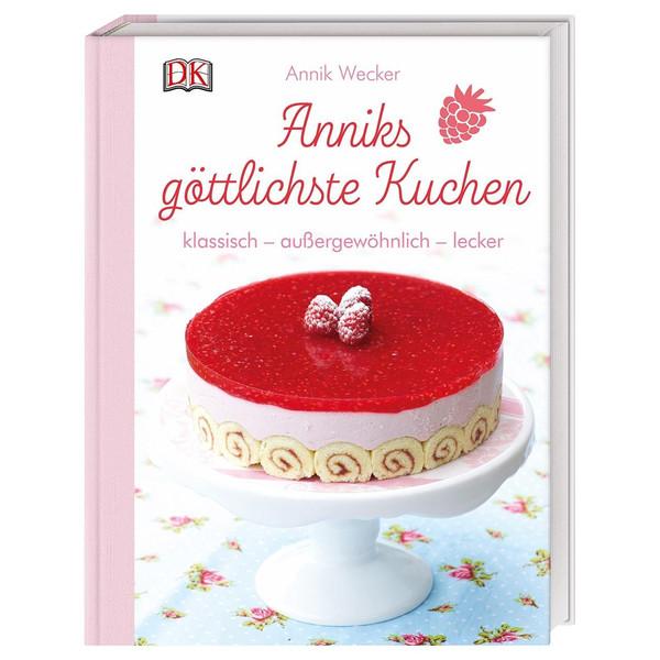 Anniks göttlichste Kuchen - Kochbuch