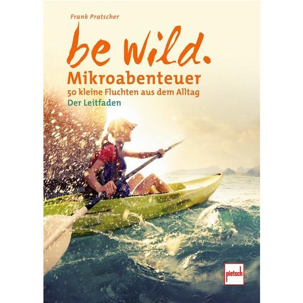 be wild - Ratgeber