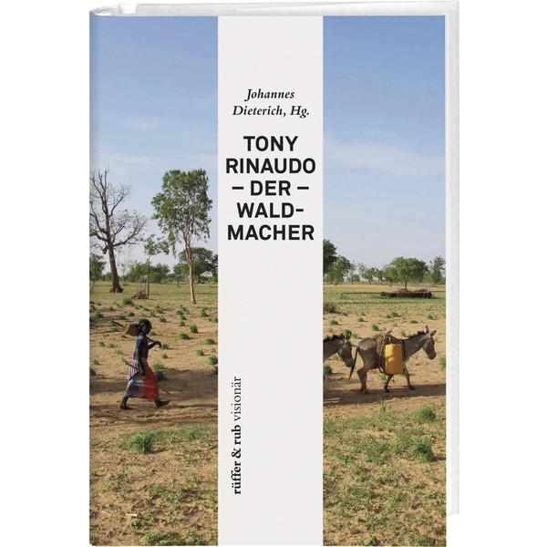 Tony Rinaudo - Der Waldmacher - Sachbuch