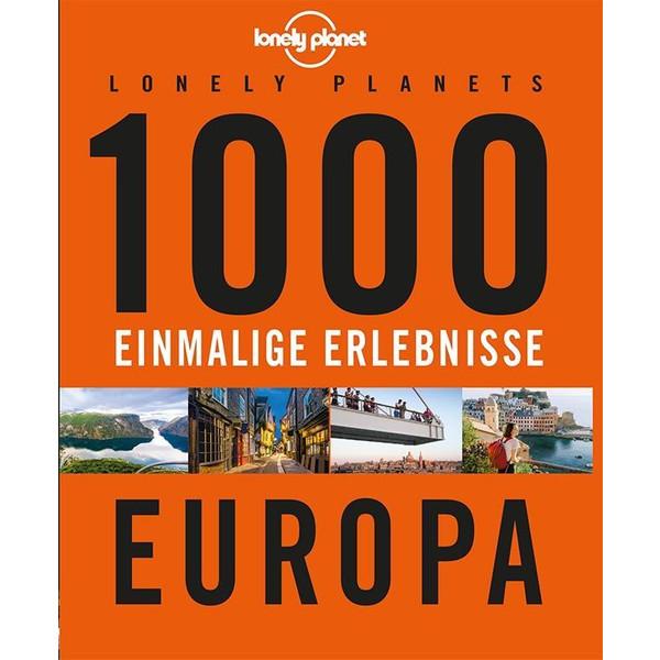 Lonely Planets 1000 einmalige Erlebnisse Europa - Bildband