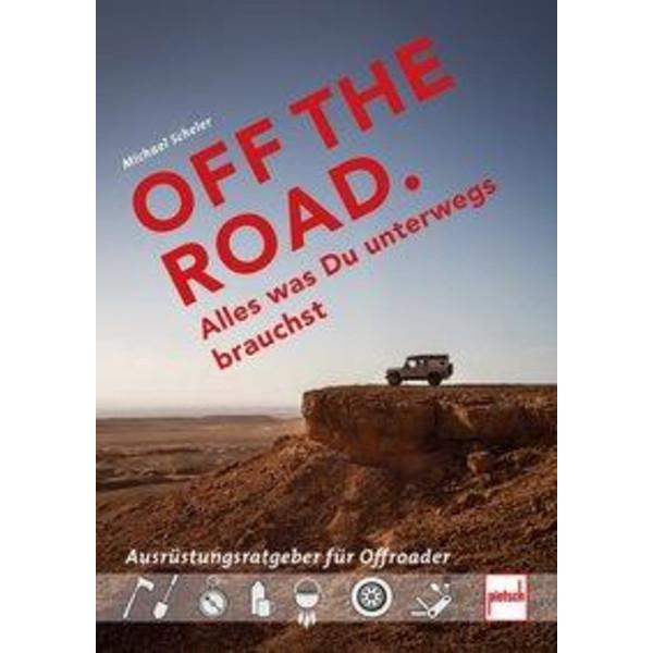 OFF THE ROAD - Alles was Du unterwegs brauchst - Ratgeber