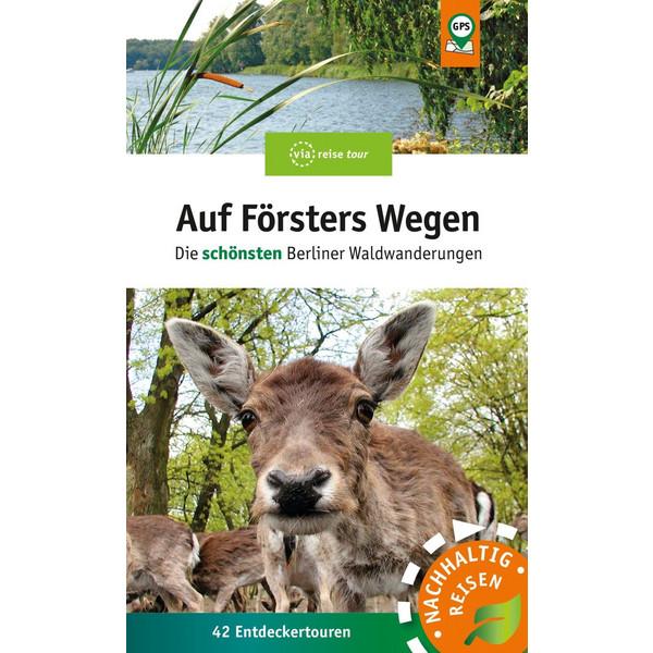 Auf Försters Wegen - Wanderführer