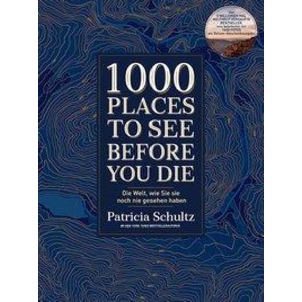1000 Places To See Before You Die - Reiseführer