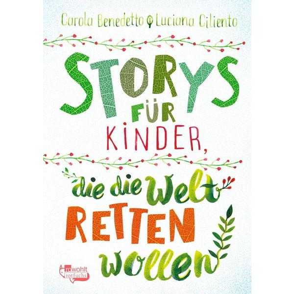 Storys für Kinder, die die Welt retten wollen - Kinderbuch