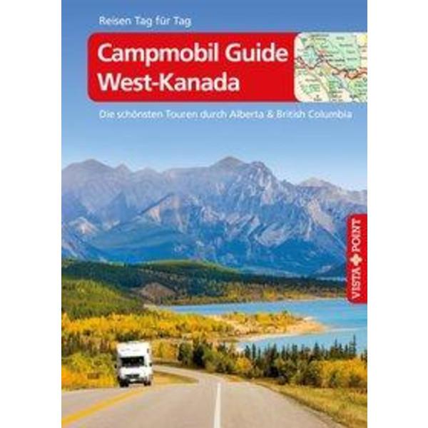 Campmobil Guide West-Kanada - VISTA POINT Reiseführer Reisen Tag für Tag - Reiseführer