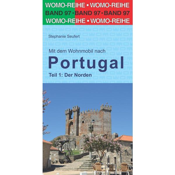 Mit dem Wohnmobil nach Portugal. Teil 1: Der Norden - Reiseführer