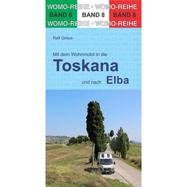 Mit dem Wohnmobil in die Toskana und nach Elba - Reiseführer