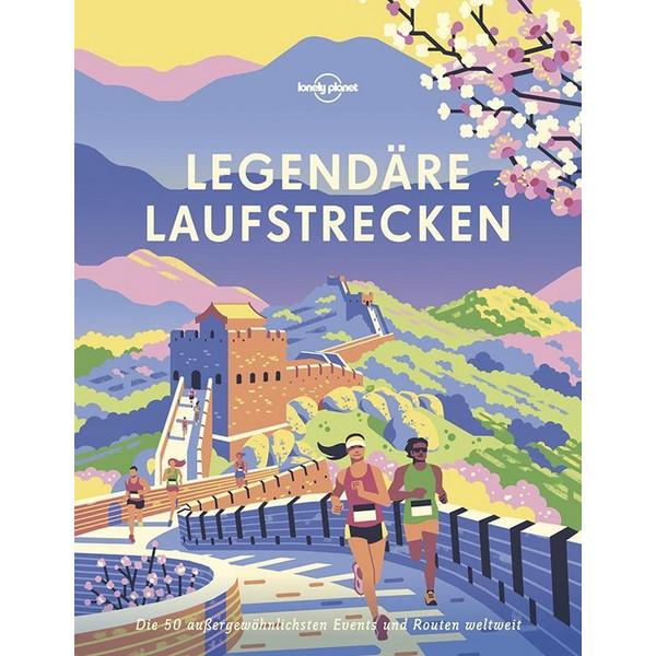 Lonely Planet Legendäre Laufstrecken - Bildband
