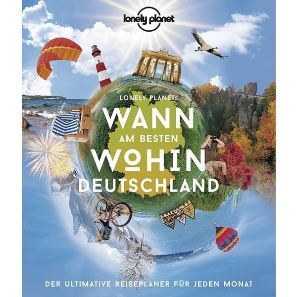 Lonely Planet Wann am besten wohin Deutschland - Reiseführer
