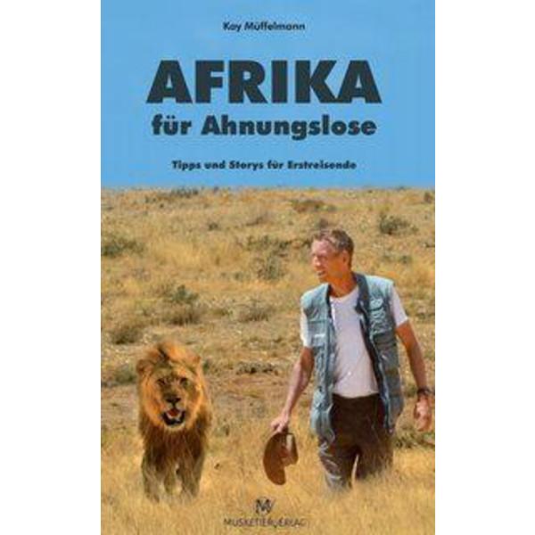 Afrika für Ahnungslose - Reisebericht