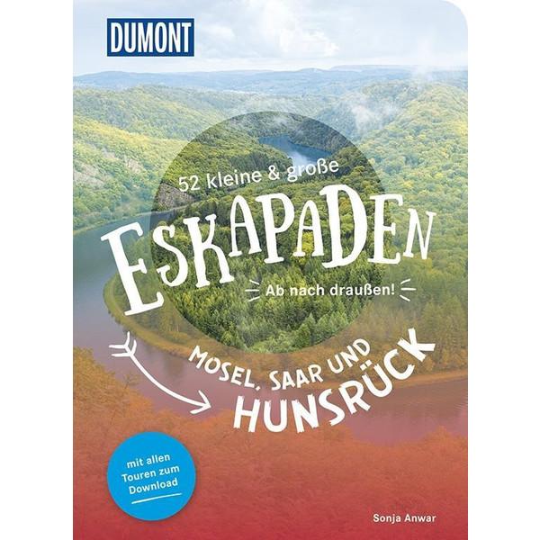 52 kleine & große Eskapaden Mosel, Saar und Hunsrück - Reiseführer