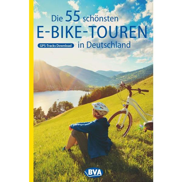 Die 55 schönsten E-Bike Touren in Deutschland - Radwanderführer