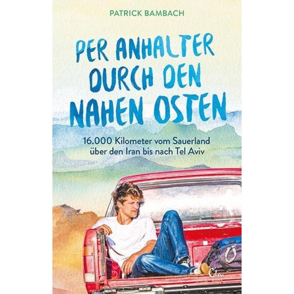PER ANHALTER DURCH DEN NAHEN OSTEN - Reisebericht