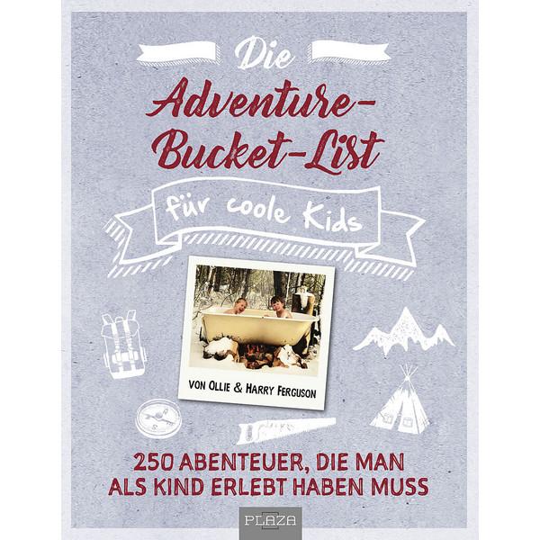 DIE ADVENTURE-BUCKET-LIST FÜR COOLE KIDS - Kinderbuch