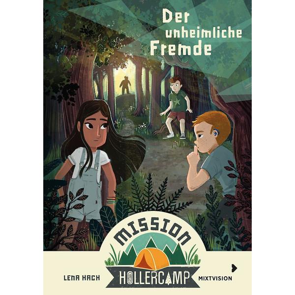 MISSION HOLLERCAMP BAND 1 - DER UNHEIMLICHE FREMDE - Kinderbuch