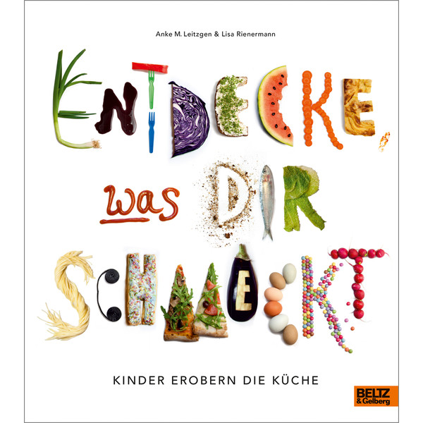 ENTDECKE, WAS DIR SCHMECKT - Kinderbuch