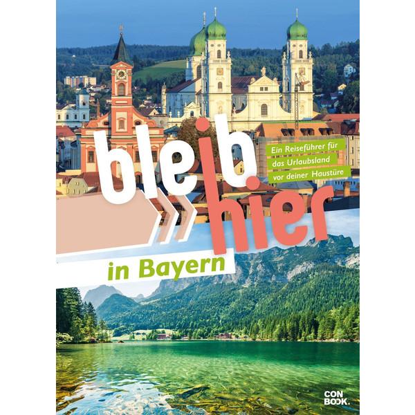 BLEIB HIER IN BAYERN - Reiseführer