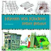 HÜTTEN VON KINDERN SELBST GEBAUT  - Kinderbuch
