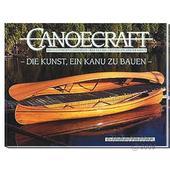 Canoecraft - Die Kunst,ein Kanu zu bauen