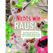 NICHTS WIE RAUS!  - Kinderbuch